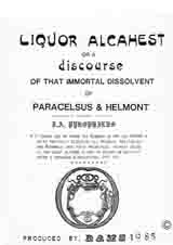 """Liquor Alcahest"" or a discourse of that Immortal Dissolvent of Paracelsus & Helmont."